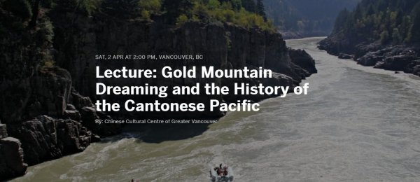 Lecture Gold Mountain Dreaming and the History of the Cantonese Pacific